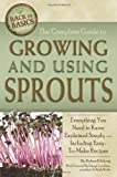 The Complete Guide to Growing and Using Sprouts