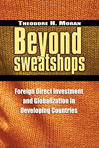 Beyond Sweatshops: Foreign Direct Investment and Globalization in Developing Countries