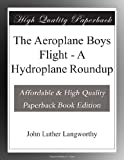 img - for The Aeroplane Boys Flight - A Hydroplane Roundup book / textbook / text book