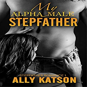 My Alpha Male Stepfather Box Set Audiobook