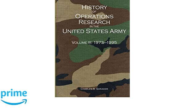 History of Operations Research in the United States Army, V. 3, 1973-1995
