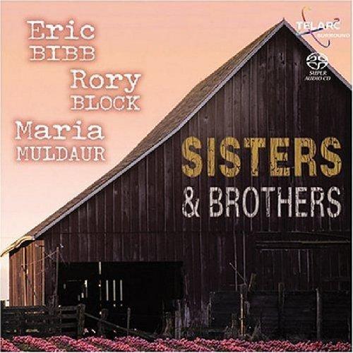 Sisters Brothers By Eric Bibb Rory Block Maria Muldaur 2004 10 22 Music