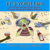 It's Your Life: End the Confusion from Inconsistent Health Adviceby Professor Norman...