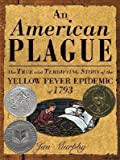 download ebook american plague( the true and terrifying story of the yellow fever epidemic of 1793)[amer plague][hardcover] pdf epub