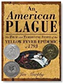 American Plague( The True and Terrifying Story of the Yellow Fever Epidemic of 1793)[AMER PLAGUE][Hardcover]