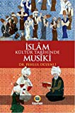 Islâm Kültür Tarihinde Musîki