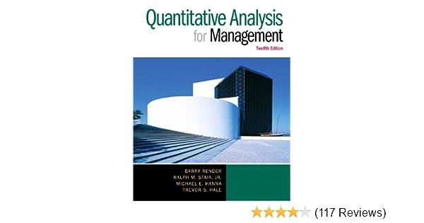 Quantitative analysis for management 12th edition barry render quantitative analysis for management 12th edition barry render ralph m stair jr michael e hanna trevor s hale 9780133507331 amazon books fandeluxe Choice Image