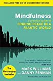 Mindfulness: A practical guide to finding peace in a frantic world (print edition)