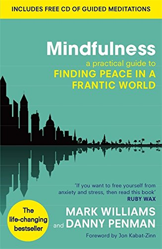 Mindfulness: A Practical Guide to Finding Peace in a Frantic World [With CD (Audio)]