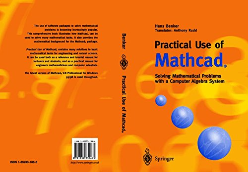Practical Use of Mathcad: Solving Mathematical Problems with a Computer Algebra System