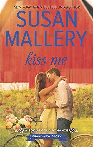 Kiss Me (Fool's Gold Book 19) (Adult Kiss)