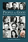 People Are Good: 100 True Stories to Restore Your Faith in Humanity