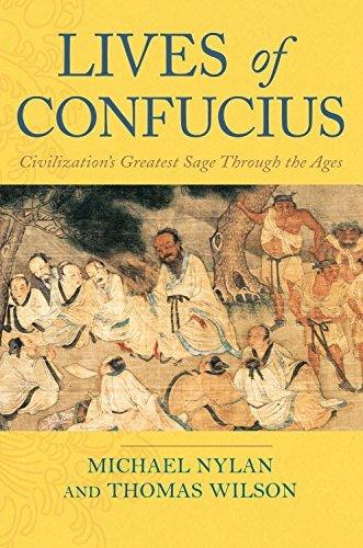 Lives of Confucius: Civilization's Greatest Sage Through...