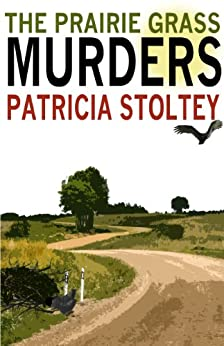 The Prairie Grass Murders (A Sylvia and Willie Mystery) by [Stoltey, Patricia]