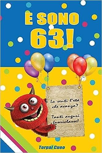 E sono 63!: Un libro come biglietto di auguri per il compleanno