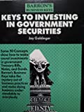 Keys to Investing in Government Securities, Goldinger, Jay, 0812091507