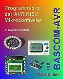 Programmieren der AVR RISC Mikrocontroller mit BASCOM-AVR