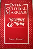 Intercultural Marriage : Promises and Pitfalls, Romano, Dugan, 0933662718
