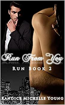 Run From You by [Young, Kandice Michelle]