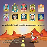 Why Do You Think the Chicken Crossed the Road?, Benny Goldstein, 1494431408