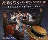 America's Champion Swimmer, David A. Adler, 0152019693