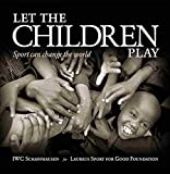 img - for Let the Children Play, Sport Can Change the World book / textbook / text book