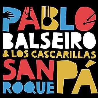 Noite Perralleira de Pablo Balseiro and Los Cascarillas en ...