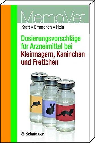 Dosierungsvorschläge für Arzneimittel bei Kleinnagern, Kaninchen und Frettchen: MemoVet