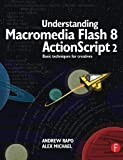 Understanding Macromedia Flash 8 ActionScript 2: Basic techniques for creatives