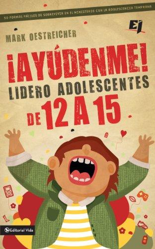 Lidero adolescentes de 12 a 15 (Especialidades Juveniles) (Spanish Edition