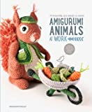 amigurumi world - Amigurumi Animals at Work: 14 Irresistibly Cute Animals to Crochet