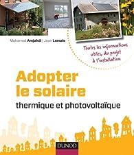 Adopter le solaire thermique et photovoltaïque par Jean Lemale