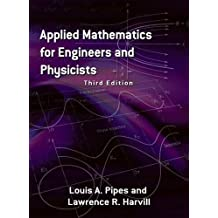 Applied Mathematics for Engineers and Physicists: Third Edition