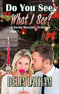 Do You See What I See? (A Smoky Mountain Christmas) (Volume 1)