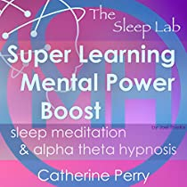 SUPER LEARNING MENTAL POWER BOOST: SLEEP MEDITATION & ALPHA THETA HYPNOSIS WITH THE SLEEP LAB