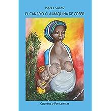 El canario y la máquina de coser (Spanish Edition)