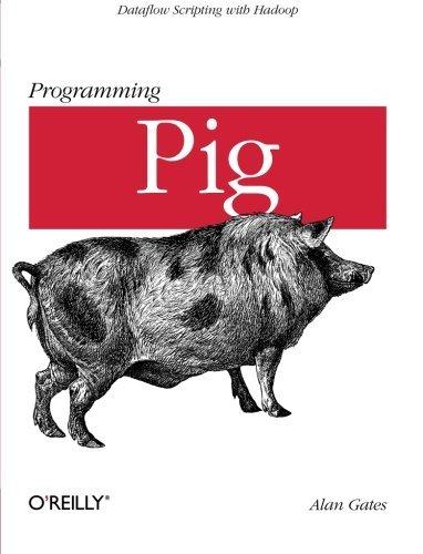 Pig Programming - Programming Pig by Alan Gates (2011-10-23)