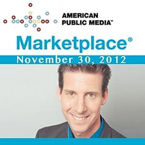 Marketplace, November 30, 2012