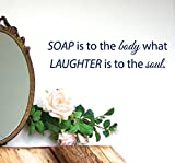 Wall Decals Vinyl Decal Sticker Interior Design Quote Soap Is to the Body What Laughter Is to the Soul Bathroom Kids Nursery Room Decor