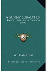 A Sunny Subaltern: Billy's Letters From Flanders (1916) Hardcover