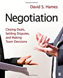 img - for Negotiation: Closing Deals, Settling Disputes, and Making Team Decisions book / textbook / text book