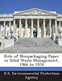 Role of Nonpackaging Paper in Solid Waste Management, 1966 To 1976, , 1295024519