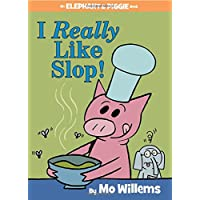 I Really Like Slop! (An Elephant and Piggie Book) (An Elephant and Piggie Book (24))