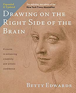 Drawing on the Right Side of the Brain: The Definitive, 4th Edition by [Edwards, Betty]