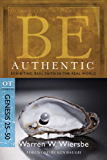 Be Authentic (Genesis 25-50): Exhibiting Real Faith in the Real World (The BE Series Commentary) (English Edition)