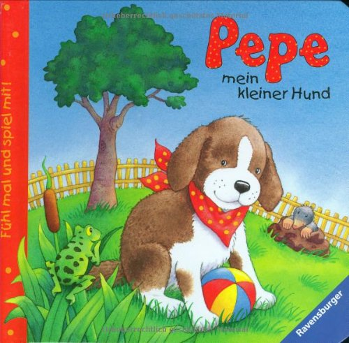 Fühl mal und spiel mit! Pepe, mein kleiner Hund