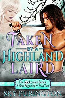Taken by a Highland Laird (The MacLomain Series: A New Beginning Book 2) by [Purington, Sky]