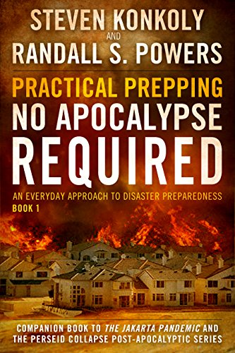 Practical Prepping (No Apocalypse Required) by [Konkoly, Steven, Powers, Randall S.]