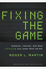 Fixing the Game: Bubbles, Crashes, and What Capitalism Can Learn from the NFL Kindle Edition