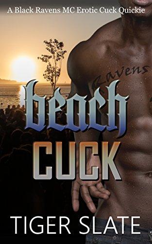 Beach Cuck: A Black Ravens MC Erotic Interracial Cuckold Quickie